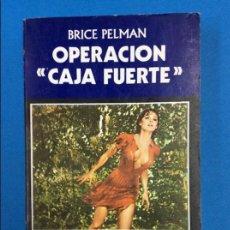 Libros de segunda mano: OPERACION CAJA FUERTE - BRICE PELMAN - SPECIAL POLICE 5 - FLEUVE NOIR. Lote 129173391