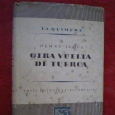 Libri di seconda mano: OTRA VUELTA DE TUERCA. HENRY JAMES. COLECCIÓN LA QUIMERA. EMECÉ EDITORES. BUENOS AIRES 1945. Lote 129299711