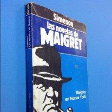 Libros de segunda mano: MAIGRET EN NUEVA YORK Nº 19 / LAS NOVELAS DE MAIGRET / SIMENON 1987. Lote 130200191