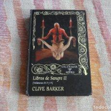 Libros de segunda mano: LIBROS DE SANGRE II [VOLÚMENES IV, V Y VI] - CLIVE BARKER (VALDEMAR GOTICA 108) - TAPA DURA. Lote 130504922