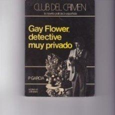 Libros de segunda mano: GAY FLOWER, DETECTIVE MUY PRIVADO. DE P GARCÍA. PEDIDO MÍNIMO EN LIBROS: 4 TÍTULOS.. Lote 130557782