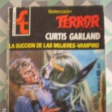 Libros de segunda mano: TERROR-Nº295-LA SUCCION DE LAS MUJERES VAMPIRO-CURTIS GARLAND-BRUGUERA. Lote 130787588