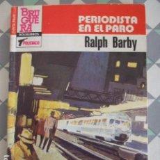 Libros de segunda mano: PUNTO ROJO-Nº1118-PERIODISTA EN EL PARO-RALPH BARBY-BRUGUERA. Lote 130789496
