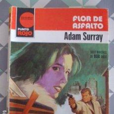 Libros de segunda mano: PUNTO ROJO-Nº988-FLOR DE ASFALTO-ADAM SURRAY-BRUGUERA. Lote 130789616