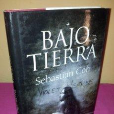 Libros de segunda mano - SEBASTIAN COH - BAJO TIERRA - ALMUZARA 2008 - 130836736