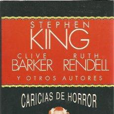 Libros de segunda mano: CARICIAS DE HORROR - ANTOLOGÍA 22 HISTORIAS SEXO Y HORROR - EMECE - AUTORES EN IMAGEN INTERIOR. Lote 131052440