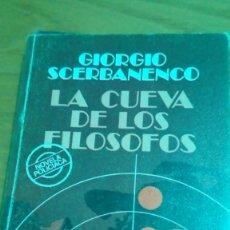Libros de segunda mano: LA CUEVA DE LOS FILÓSOFOS, GEORGE SCERBANENCO. Lote 131076552