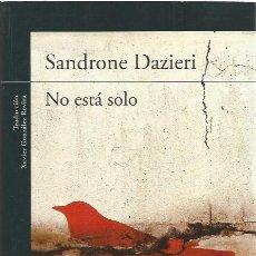 Libros de segunda mano: NO ESTÁ SOLO - SANDRONE DAZIERI - ALFAGUARA NEGRA - FORMATO GRANDE - NUEVO. Lote 131186880