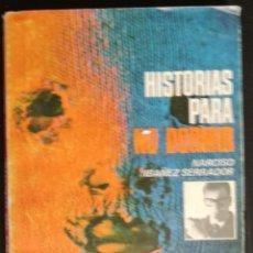 Libros de segunda mano: HISTORIAS PARA NO DORMIR - NARCISO IBAÑEZ SERRADOR. Lote 131452478