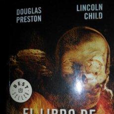 Libros de segunda mano: EL LIBRO DE LOS MUERTOS, DOUGLAS PRESTON, LINCOLN CHILD, ED. DEBOLSILLO. Lote 131897254