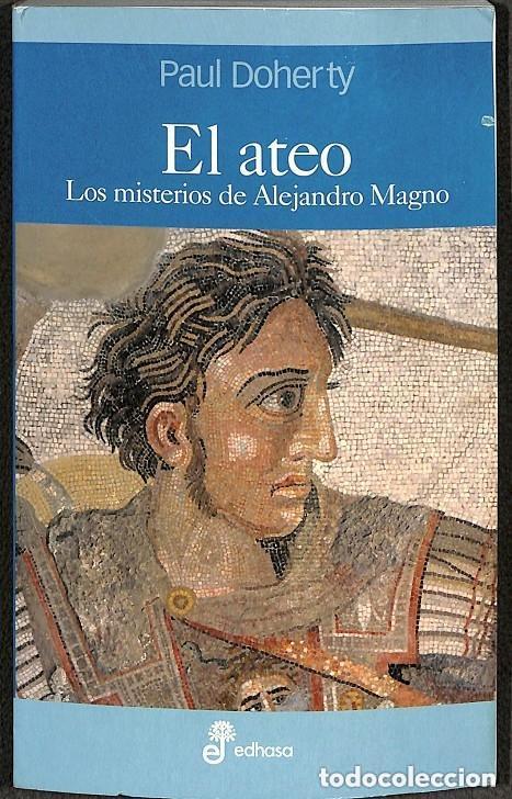 EL ATEO. LOS MISTERIOS DE ALEJANDRO MAGNO -- PAUL DOHERTY (Libros de segunda mano (posteriores a 1936) - Literatura - Narrativa - Terror, Misterio y Policíaco)