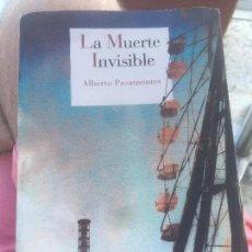 Libros de segunda mano: NOVELA NEGRA: LA MUERTE INVISIBLE DE ALBERTO PASAMONTES. Lote 132026462