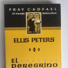 Libros de segunda mano: EL PEREGRINO DEL ODIO - ELLIS PETERS - GRIJALBO 1ª EDICICÓN 1991. Lote 132206778