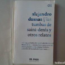 Libros de segunda mano: LIBRO. LAS TUMBAS DE SAINT-DENIS Y DOS RELATOS MÁS, VER TÍTULOS. DE ALEJANDRO DUMAS. . Lote 132698638
