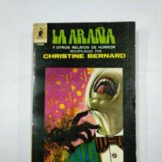 Libros de segunda mano: LA ARAÑA Y OTROS RELATOS DE HORROR. CHRISTINE BERNARD. BIBLIOTECA DE ORO 23 MOLINO. TDK19. Lote 133042970