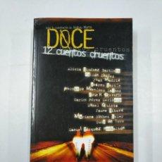 Libros de segunda mano: DOCE CUENTOS CRUENTOS. 12 RELATOS CORTOS VÁZQUEZ MONTALBÁN REVERTE. JUAN MADRID SUSO DE TORO. TDK352. Lote 133144658