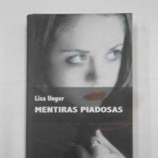 Libros de segunda mano: MENTIRAS PIADOSAS. LISA UNGER. CIRCULO DE LECTORES. TDK351. Lote 133242530