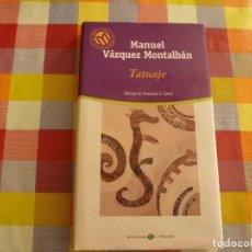 Libros de segunda mano: LIBRO-TATUAJE (SERIE PEPE CARVALHO)-MANUEL VAZQUEZ MONTALBAN. Lote 133714698