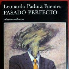 Libros de segunda mano: LEONARDO PADURA FUENTES . PASADO PERFECTO . TUSQUETS. Lote 133888082