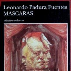 Libros de segunda mano: LEONARDO PADURA FUENTES . MÁSCARAS . TUSQUETS. Lote 133888378