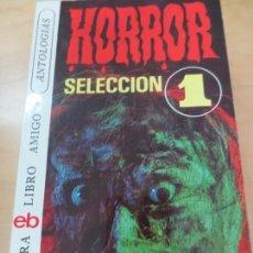 Libros de segunda mano: HORROR SELECCION 1 EDIT BRUGUERA 1ª EDICIÓN 1976. Lote 134835642