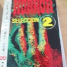 Libros de segunda mano: HORROR SELECCION 2 EDIT BRUGUERA 1ª EDICIÓN 1976. Lote 134835694