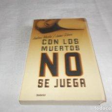 Libros de segunda mano: CON LOS MUERTOS NO SE JUEGA. Lote 135004674