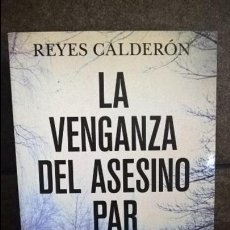 Libros de segunda mano: LA VENGANZA DEL ASESINO PAR. REYES CALDERON. . Lote 135106530