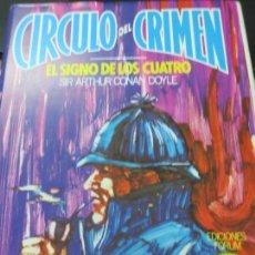 Libros de segunda mano: CIRCULO DEL CRIMEN EL SIGNO DE LOS CUATRO 6 NOVELAS COMPLETAS SIR ARTHUR CONAN DAYLE EDIT FORUM 1983. Lote 135318378