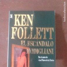 Libros de segunda mano: EL ESCÁNDALO MODIGLIANI, KEN FOLLET. Lote 135411313