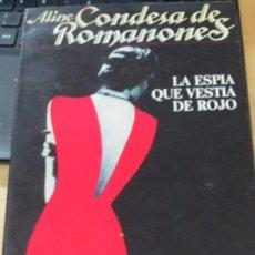 Libros de segunda mano: LA ESPIA QUE VESTIA DE ROJO ALINE CONDESA DE ROMANONES EDIT B AÑO 1987. Lote 135414950