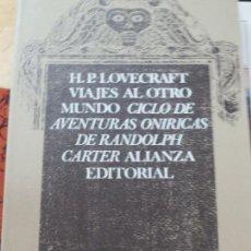 Libros de segunda mano: VIAJES AL OTRO MUNDO CICLO DE AVENTURAS ONIRICAS DE RANDOLPH CARTER VV.AA EDIT ALIANZA AÑO 1985. Lote 135423646