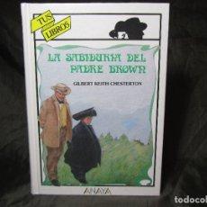 Libros de segunda mano: LA SABIDURÍA DEL PADRE BROWN TUS LIBROS POLICIACOS ANAYA, 1ª ED. EXCELENTE VER FOTO Y DESCRIPCIÓN. Lote 135895774