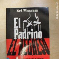 Livres d'occasion: EL PADRINO. EL REGRESO (BOOKET LOGISTA) MARK WINEGARDNER PUBLICADO POR BOOKET (2006). Lote 136098582