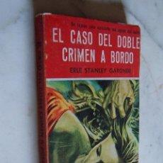 Libros de segunda mano: EL CASO DEL DOBLE CRIMEN A BORDO. ERLE STANLEY GARDNER. COLECCIÓN EL BUHO.. Lote 137244074
