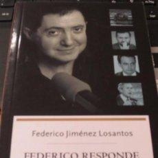Libros de segunda mano: FEDERICO RESPONDE LOS CHATS EN LIBERTAD DIGITAL FEDERICO JIMÉNEZ LOSANTOS AÑO 2005. Lote 137405234