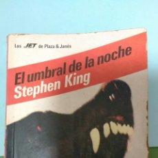 Libros de segunda mano: STEPHEN KING. EL UMBRAL DE LA NOCHE.. Lote 137709400