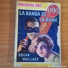 Libros de segunda mano: BIBLIOTECA ORO 1 SERIE AMARILLA. LA BANDA DE LA RANA, EDGAR WALLACE. EDITORIAL MOLINO 1933. Lote 137885658