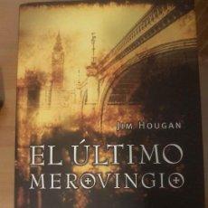 Libros de segunda mano: LIBRO EL ÚLTIMO MEROVINGIO / JIM HOUGAN / ED. PLANETA.. Lote 138106818