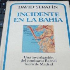 Libros de segunda mano: INCIDENTE EN LA BAHÍA DAVID SERAFÍN EDIT GRIJALBO AÑO 1985. Lote 138561802