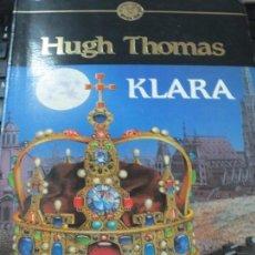 Libros de segunda mano: KLARA HUGH THOMAS EDIT GRIJALBO AÑO 1989. Lote 138567282