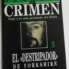 Libros de segunda mano: EL DESTRIPADOR DE YORKSHIRE.SUMARIO DEL CRIMEN Nº 3.ASESINO EN SERIE CRÍMENES.FASCICULO.1990.. Lote 138674102