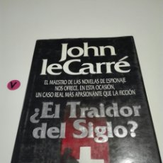 Libros de segunda mano - EL TRAIDOR DEL SIGLO ? JOHN LE CARRE. - 138791124