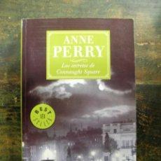 Libros de segunda mano: LOS SECRETOS DE CONNAUGHT SQUARE; ANNE PERRY; DEBOLSILLO, 2006; 9788497938969. Lote 139286122