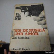 Libros de segunda mano: COL.LECCIÓ ENJÒLIT, JAMES BOND 007, DES DE RÚSSIA AMB AMOR, 1957. Lote 139501678