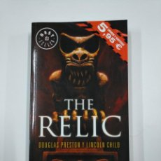 Libros de segunda mano: THE RELIC. EL IDOLO PERDIDO. DOUGLAS PRESTON / LINCOLN CHILD. TDK267. Lote 139514582
