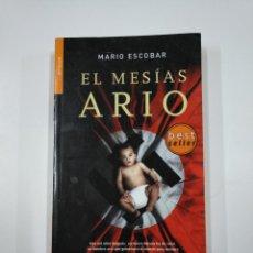 Libros de segunda mano: EL MESIAS ARIO. - MARIO ESCOBAR. TDK175. Lote 139516714