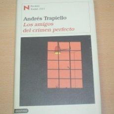Libros de segunda mano: LOS AMIGOS DEL CRIMEN PERFECTO - ANDRÉS TRAPIELLO - DESTINO - 1ª EDICIÓN. Lote 139757934