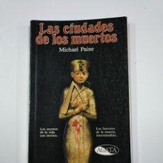 Libros de segunda mano: LAS CIUDADES DE LOS MUERTOS. - MICHAEL PAINE. TDK65. Lote 139891974