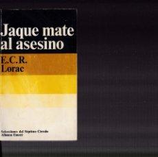 Libros de segunda mano: JAQUE MATE AL ASESINO - E.C.R. LORAC - ALIANZA & EMECÉ EDITORIAL 1974. Lote 140137846